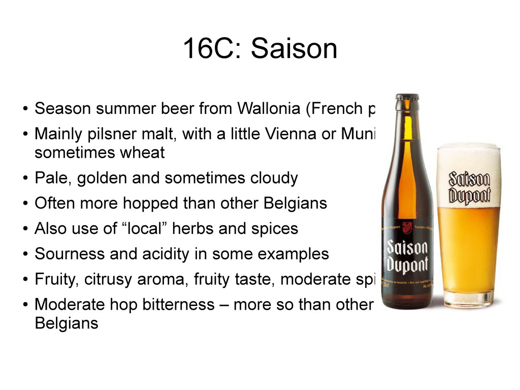 16C: Saison ● Season summer beer from Wallonia ...