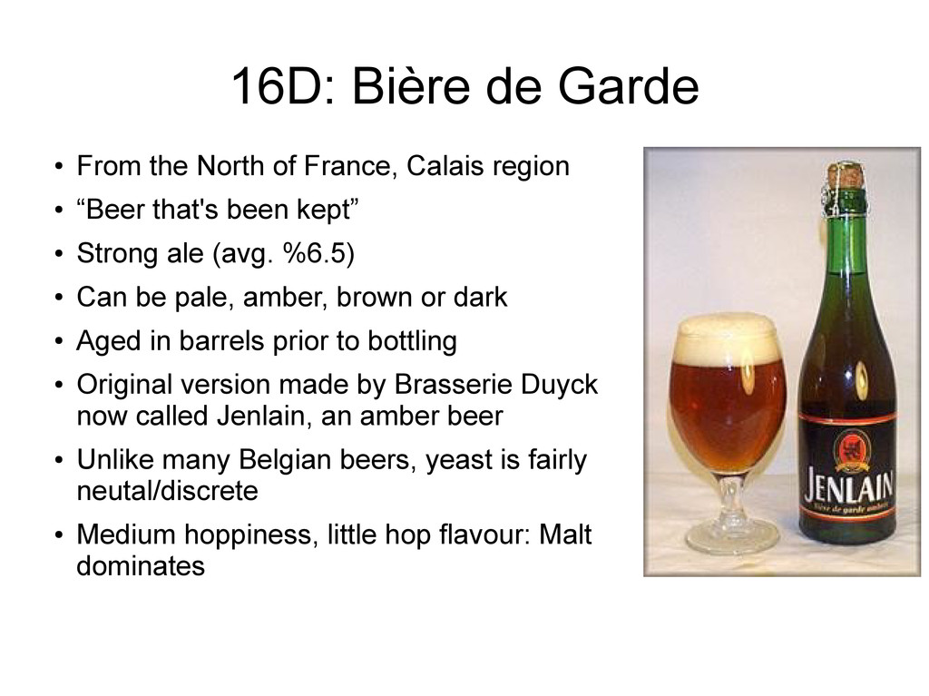 16D: Bière de Garde ● From the North of France,...