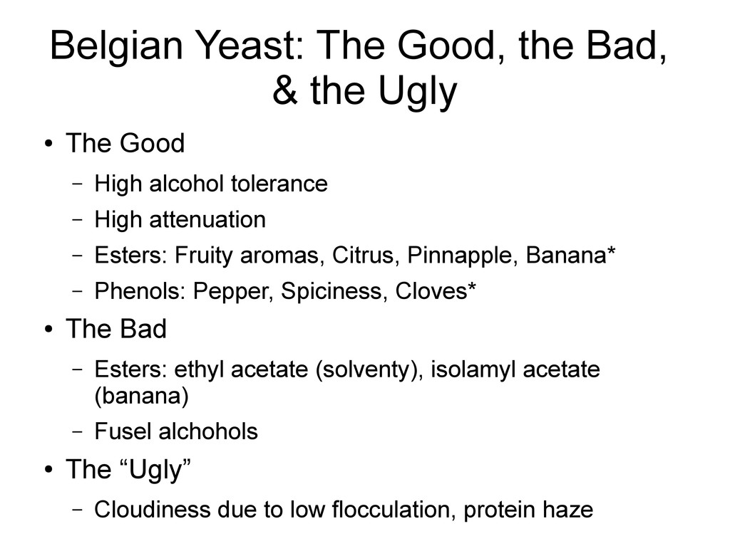 Belgian Yeast: The Good, the Bad, & the Ugly ● ...