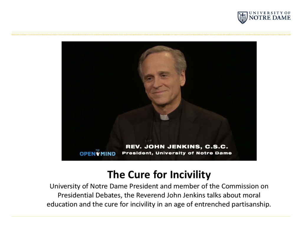 The Cure for Incivility University of Notre Dam...