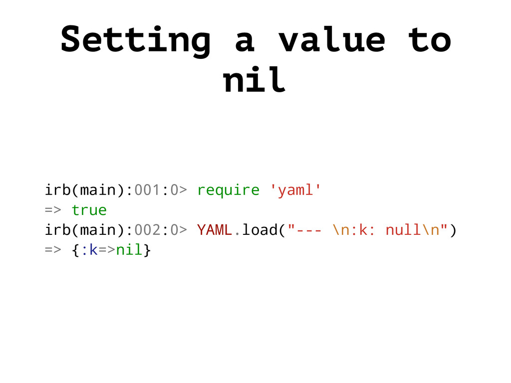 Setting a value to nil irb(main):001:0> require...