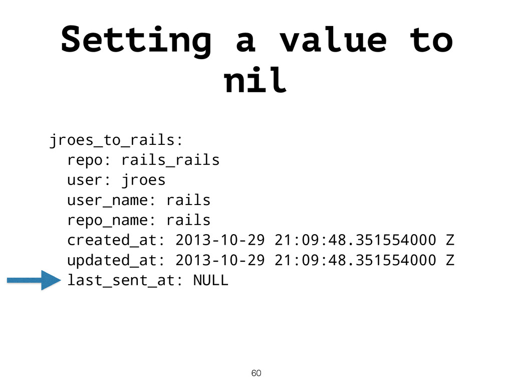 Setting a value to nil jroes_to_rails: repo: ra...