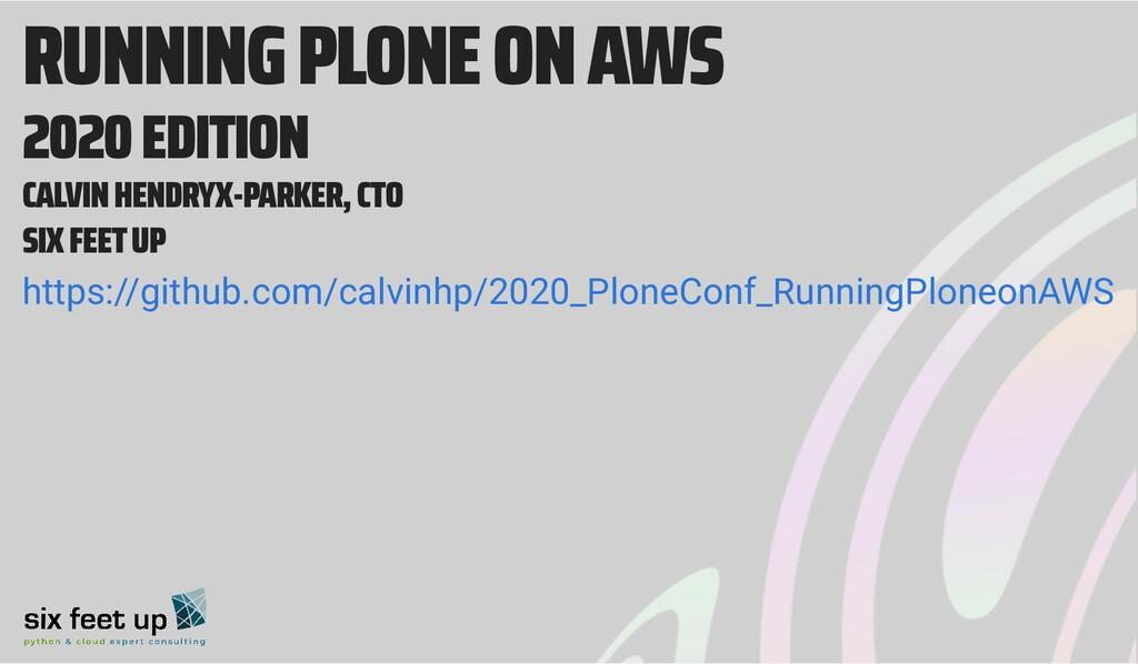 RUNNING PLONE ON AWS 2020 EDITION CALVIN HENDRY...