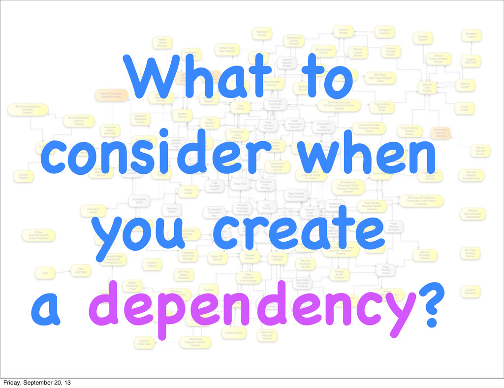 What to consider when you create a dependency? ...