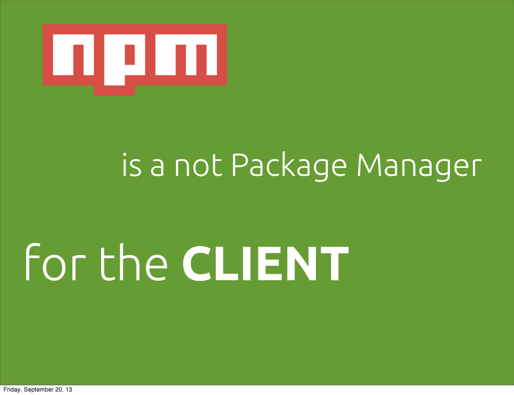 is a not Package Manager for the CLIENT Friday,...