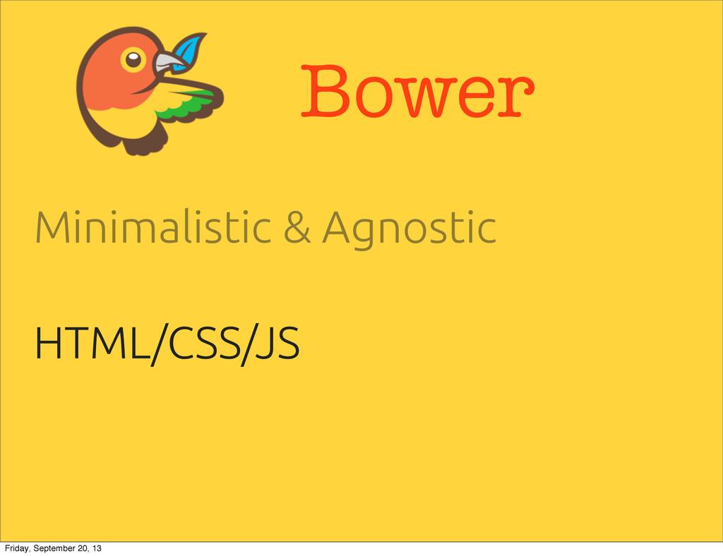 Bower Minimalistic & Agnostic HTML/CSS/JS Frida...