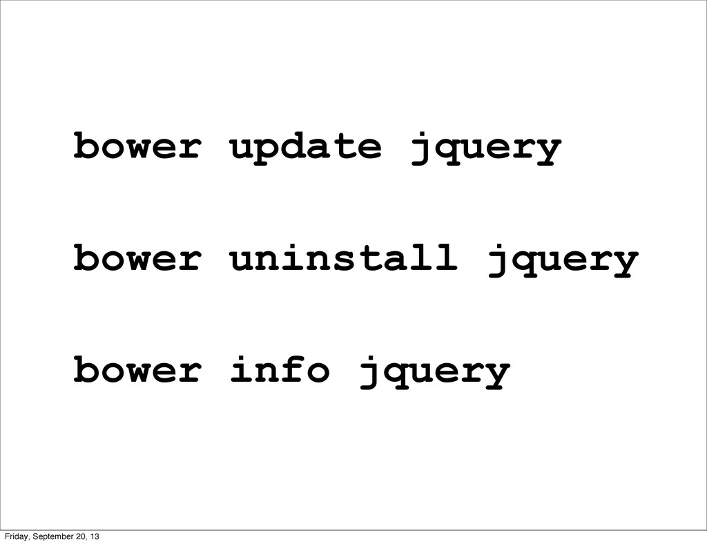 bower update jquery bower uninstall jquery bowe...