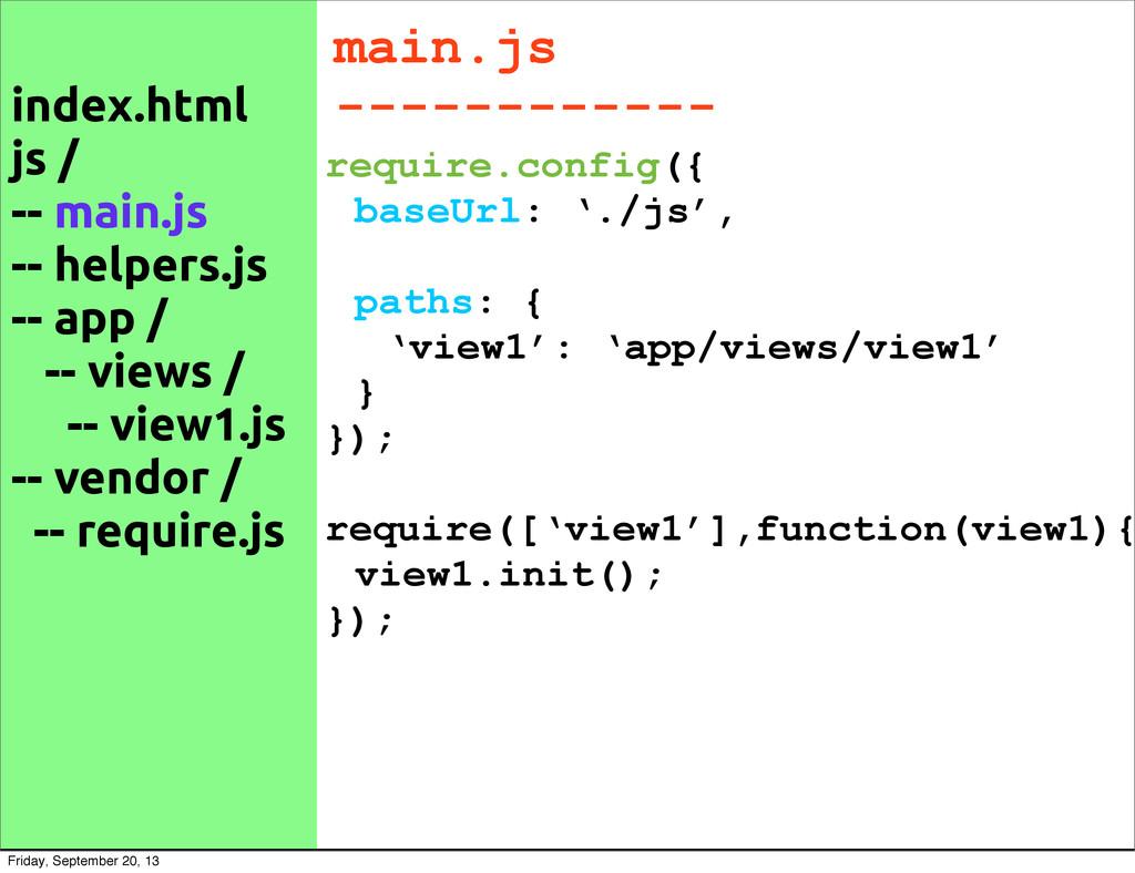 main.js ------------ require.config({ baseUrl: ...