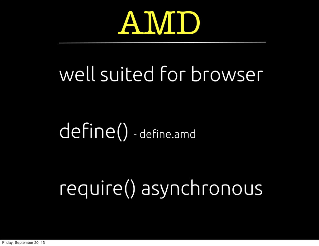 require() asynchronous de!ne() - de!ne.amd AMD ...