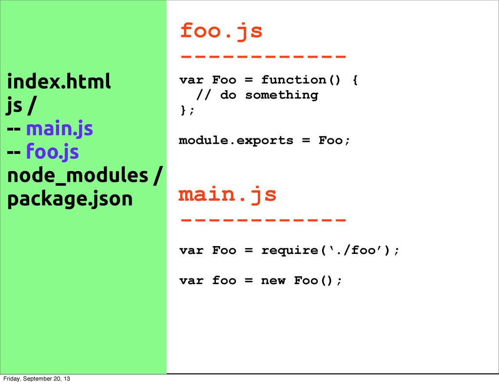 foo.js ------------ index.html js / -- main.js ...
