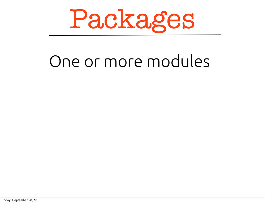 Packages One or more modules Friday, September ...