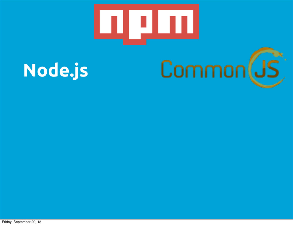 Node.js Friday, September 20, 13