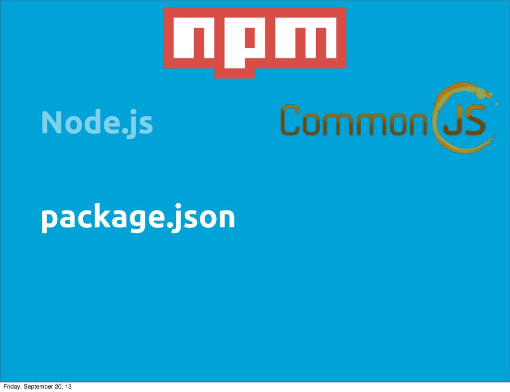 package.json Node.js Friday, September 20, 13
