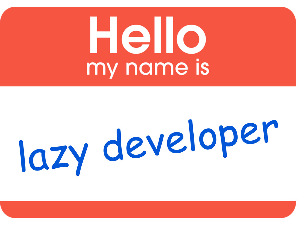 lazy developer