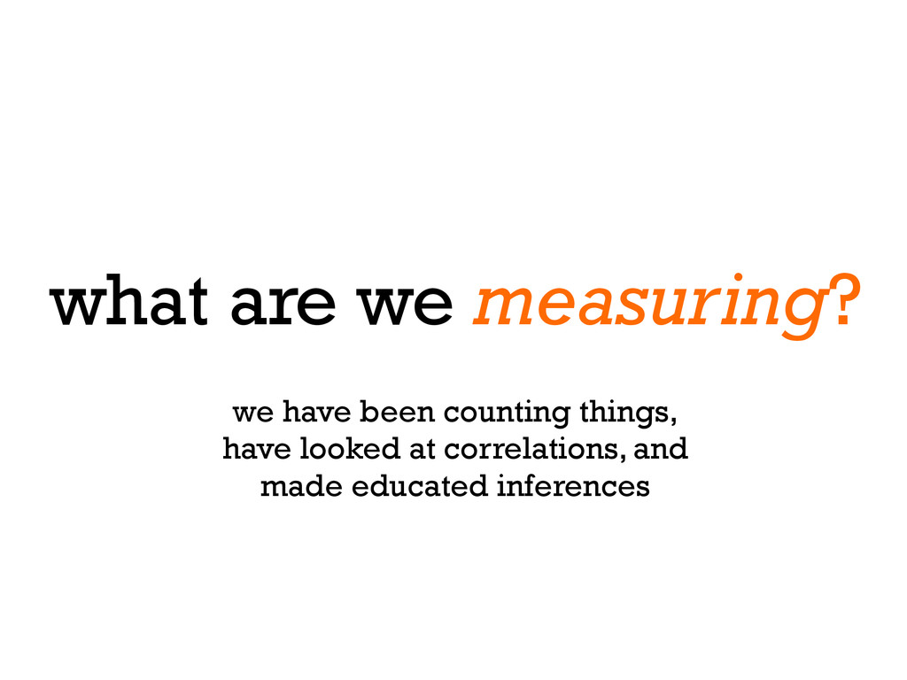 what are we measuring? we have been counting th...
