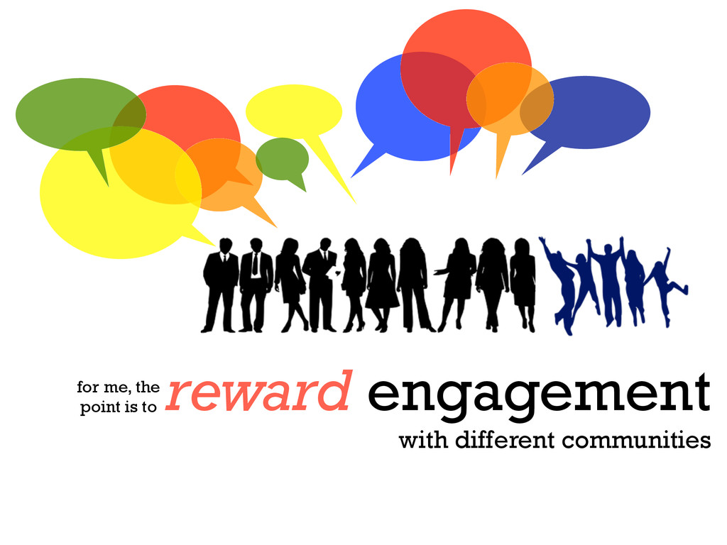 reward engagement with different communities fo...