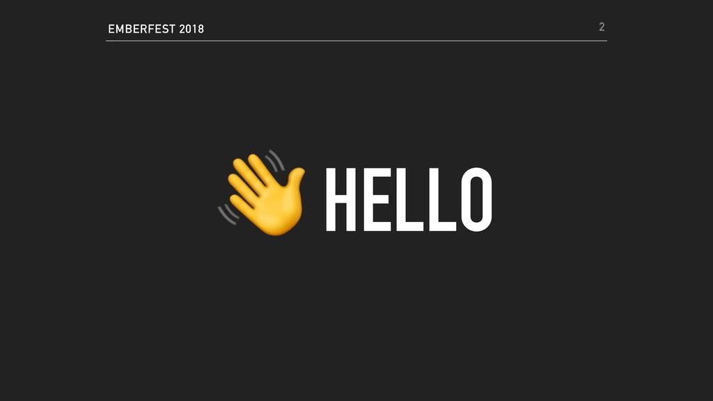 EMBERFEST 2018  HELLO 2