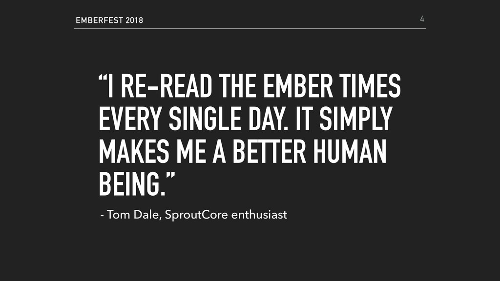 """EMBERFEST 2018 """"I RE-READ THE EMBER TIMES EVERY..."""