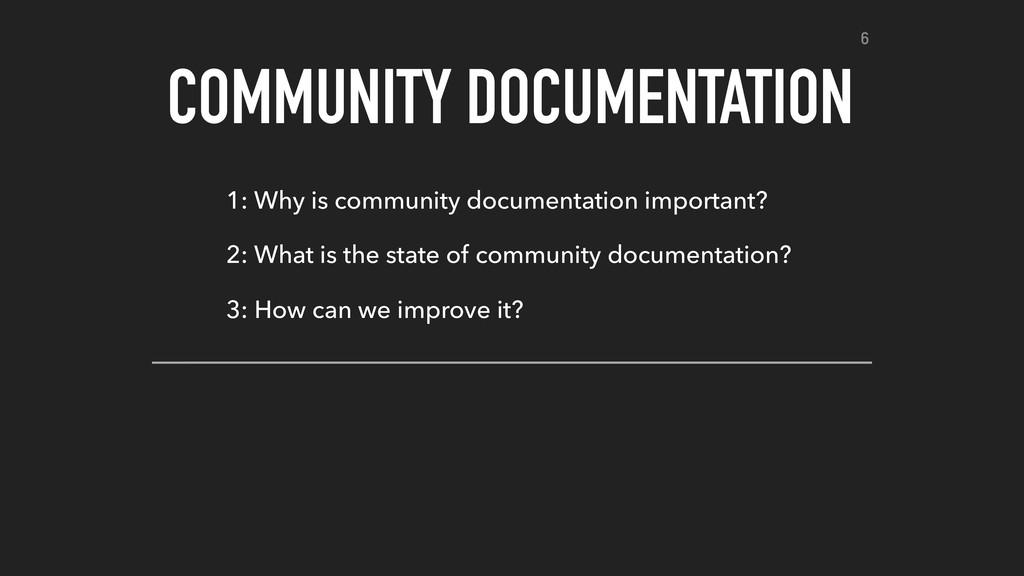 COMMUNITY DOCUMENTATION 1: Why is community doc...