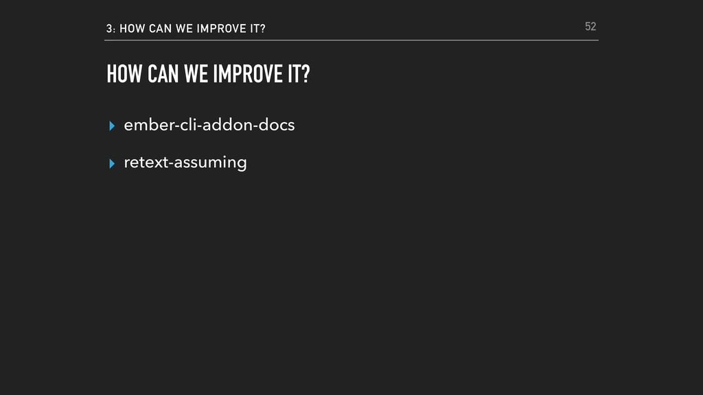 3: HOW CAN WE IMPROVE IT? HOW CAN WE IMPROVE IT...