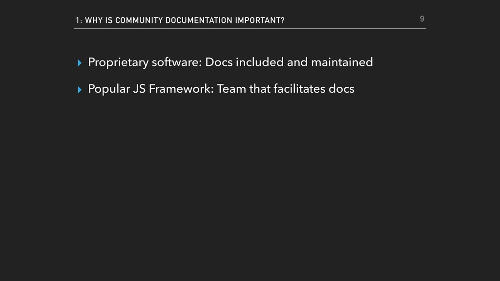 1: WHY IS COMMUNITY DOCUMENTATION IMPORTANT? ▸ ...