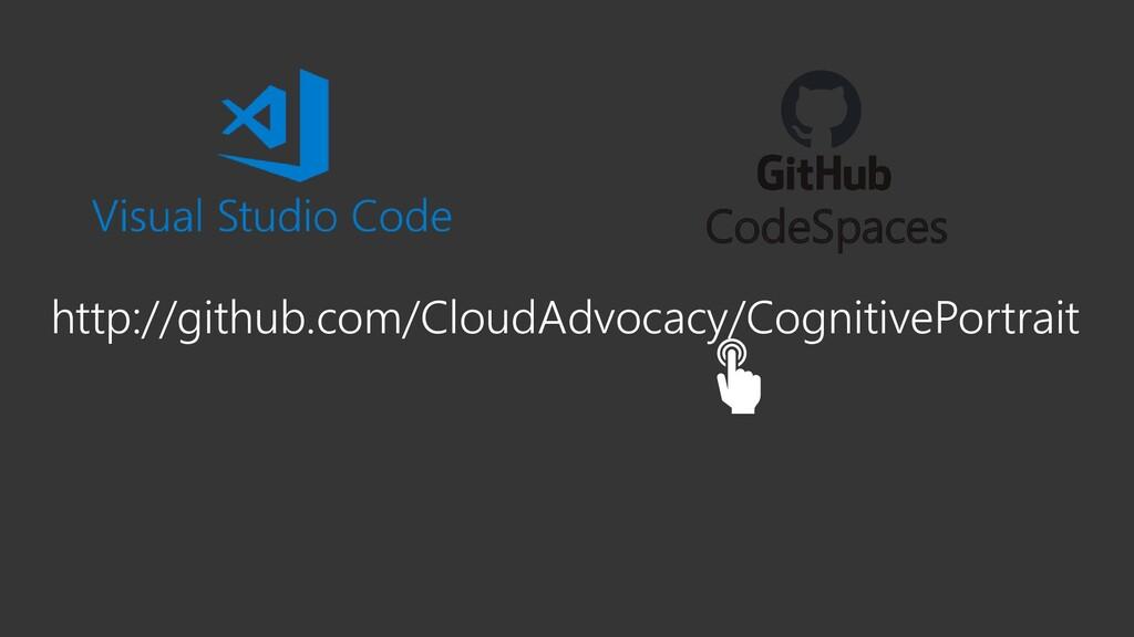 http://github.com/CloudAdvocacy/CognitivePortra...