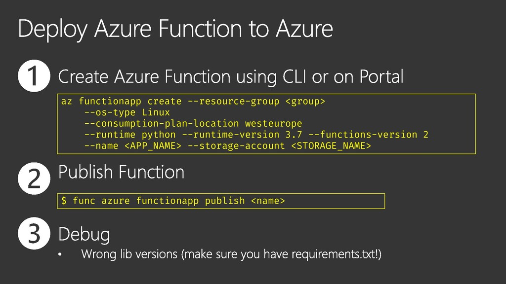 $ func azure functionapp publish <name> az func...