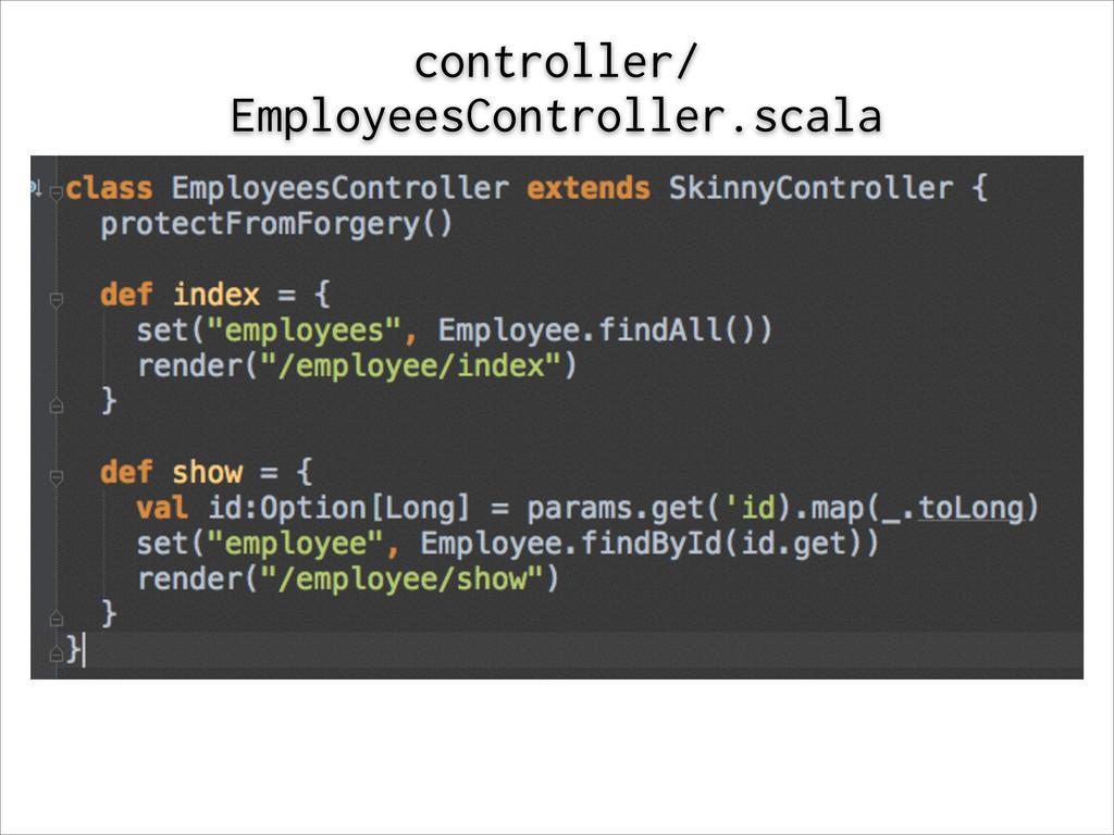 controller/ EmployeesController.scala