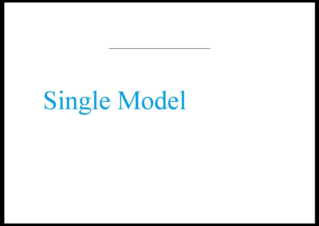 Single Model