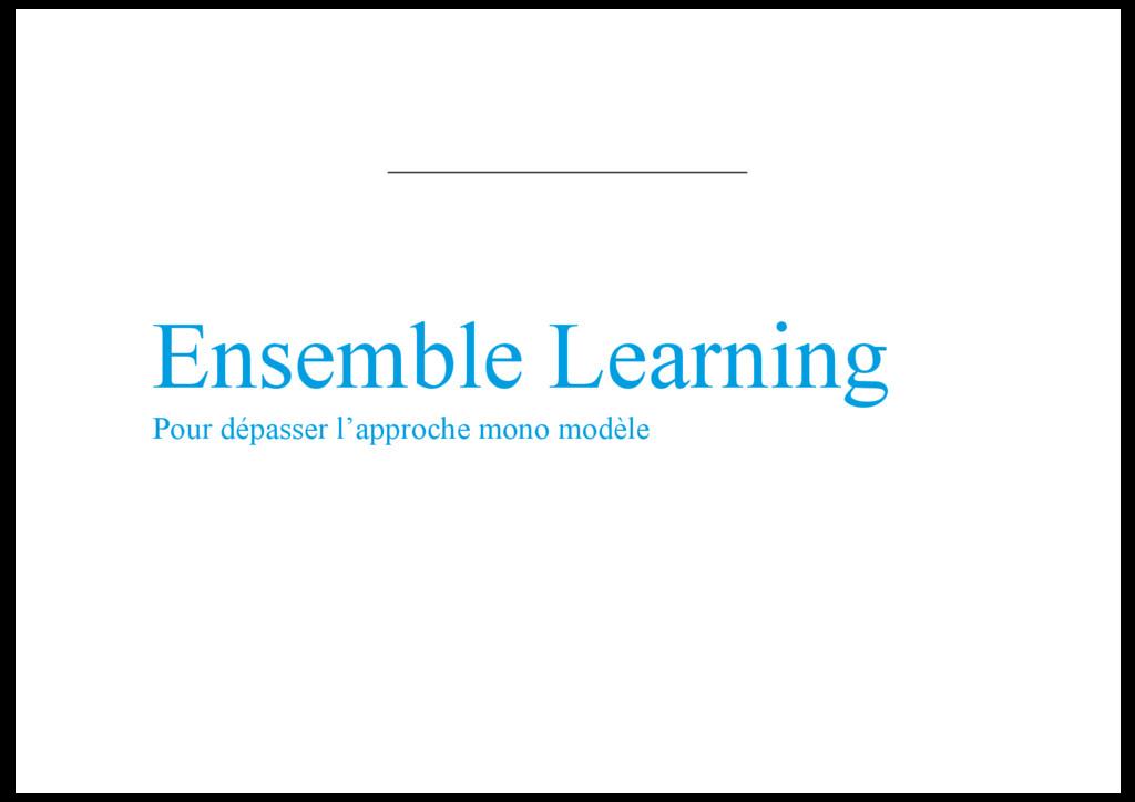 Ensemble Learning Pour dépasser l'approche mono...