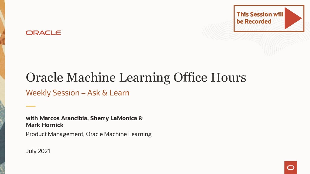Oracle Machine Learning Office Hours Weekly Ses...