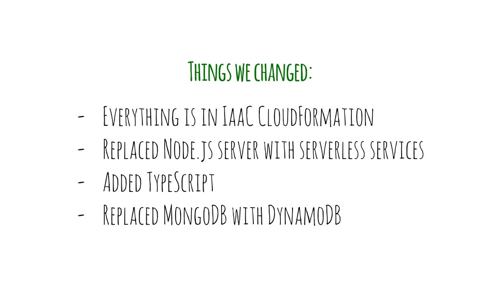 - Everything is in IaaC CloudFormation - Replac...
