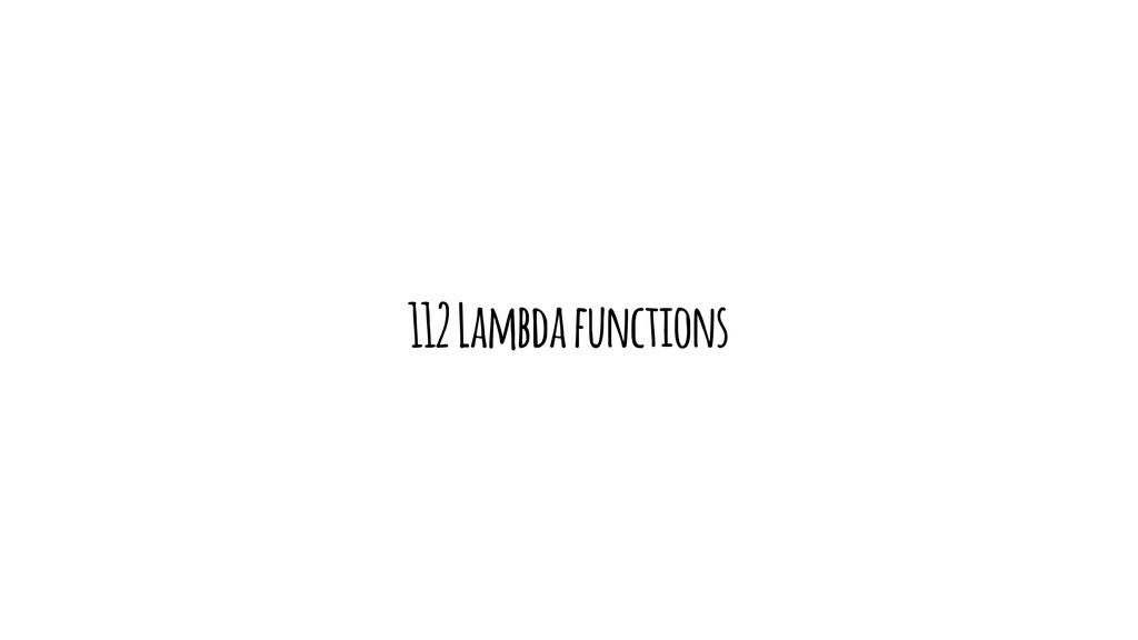112 Lambda functions