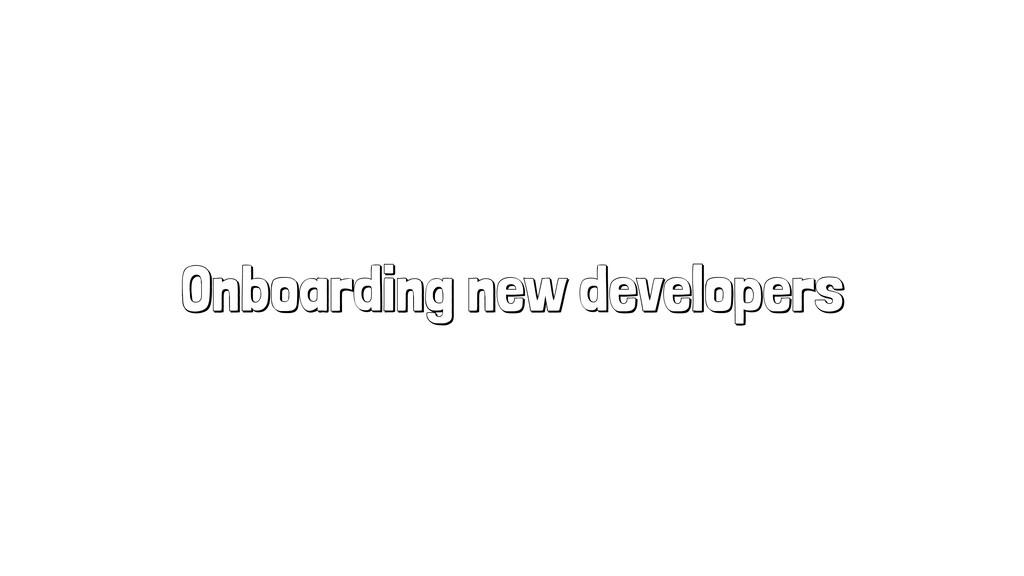 Onboarding new developers