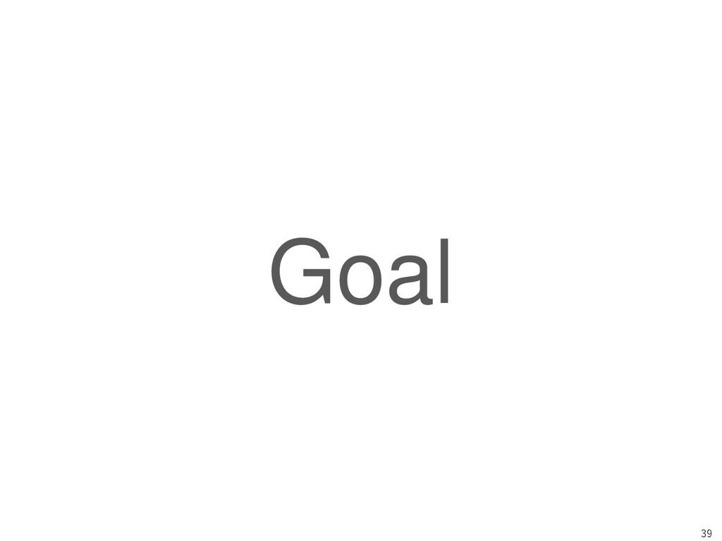 39 Goal