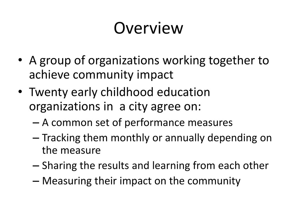 Overview • A group of organizations working tog...