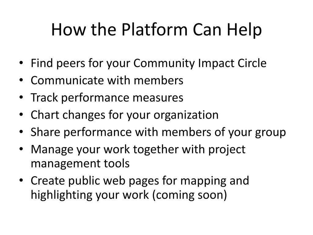 How the Platform Can Help • Find peers for your...