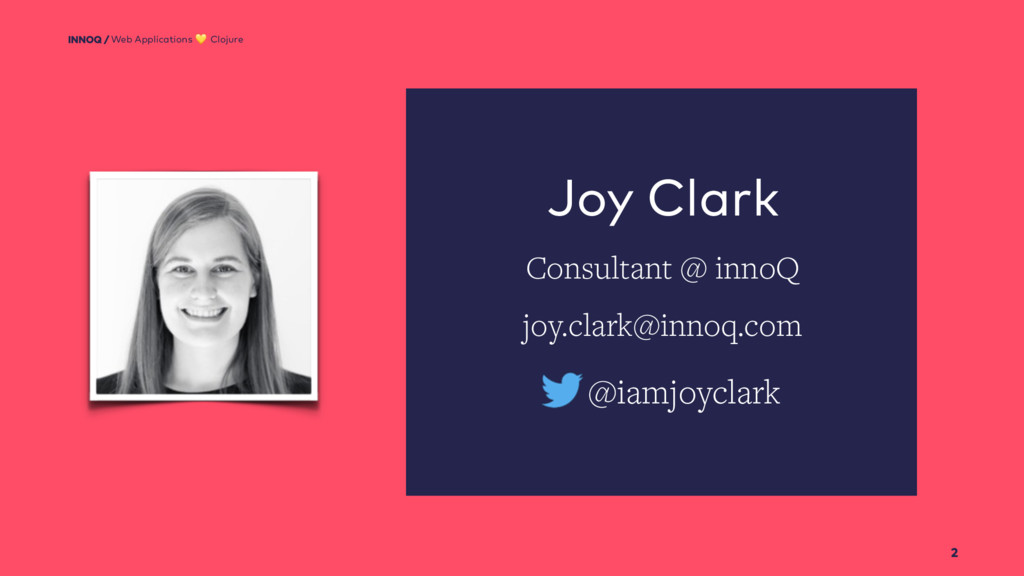 2 Web Applications  Clojure Joy Clark Consultan...
