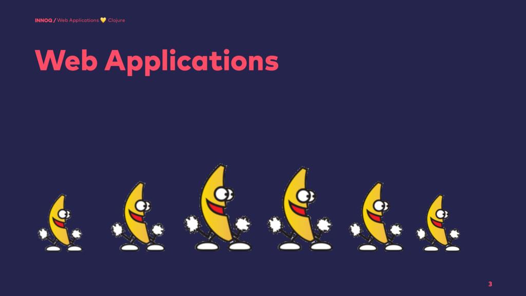 Web Applications 3 Web Applications  Clojure