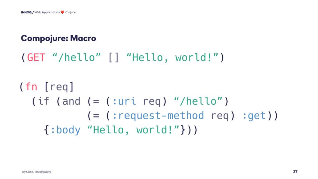 "Compojure: Macro 27 (GET ""/hello"" [] ""Hello, wo..."