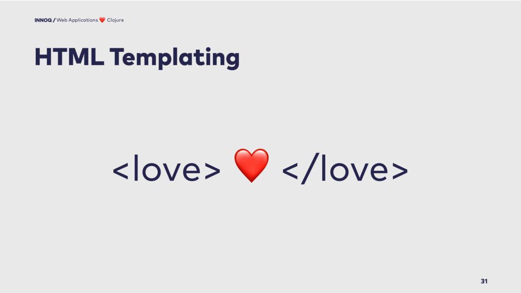 31 HTML Templating Web Applications ❤ Clojure <...