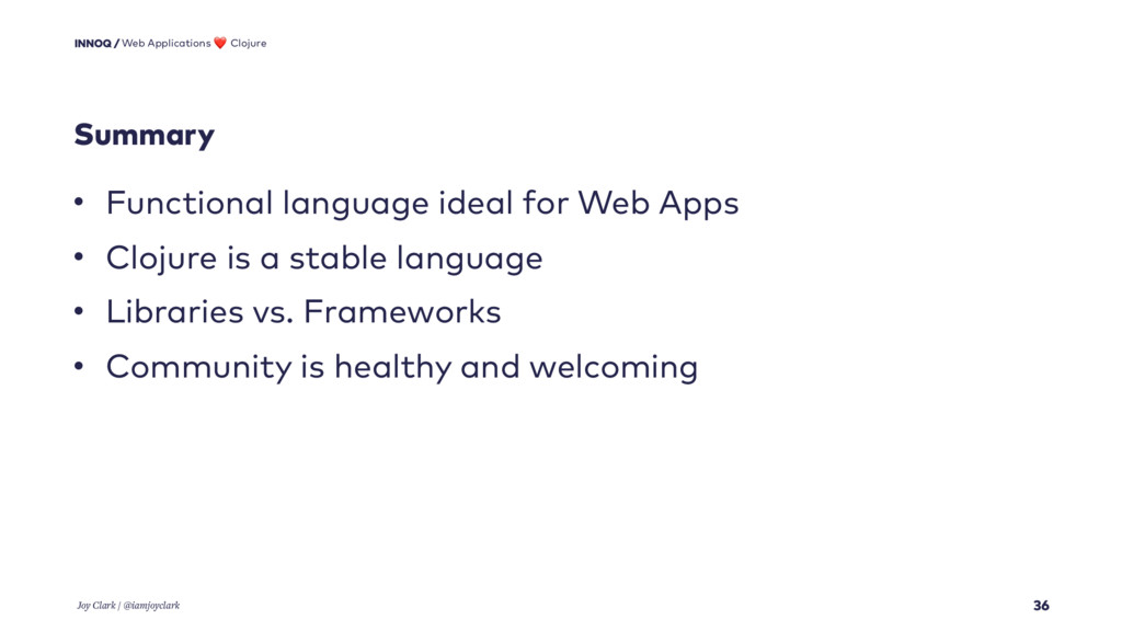 Summary 36 • Functional language ideal for Web ...
