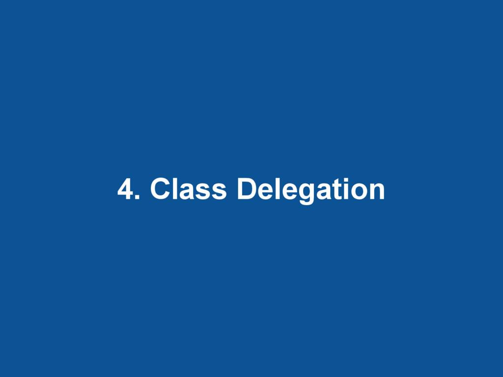 4. Class Delegation