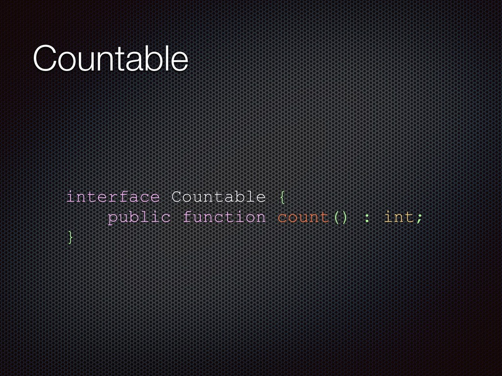 Countable interface Countable { public function...