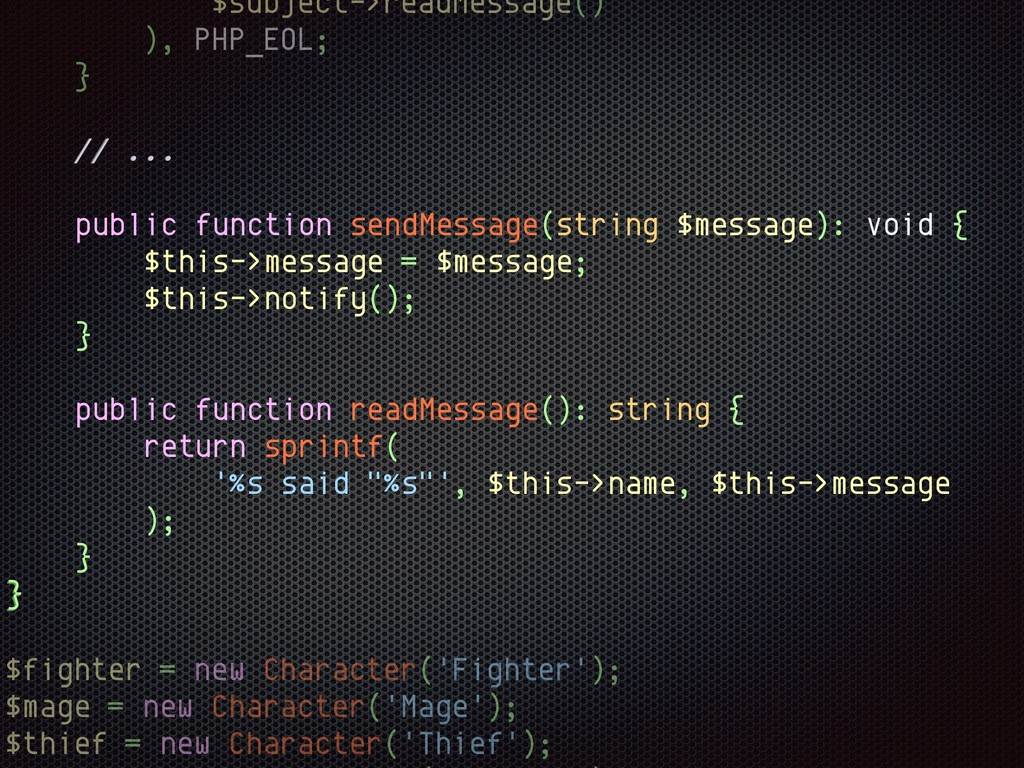 $subject->readMessage() ), PHP_EOL; } // ... } ...