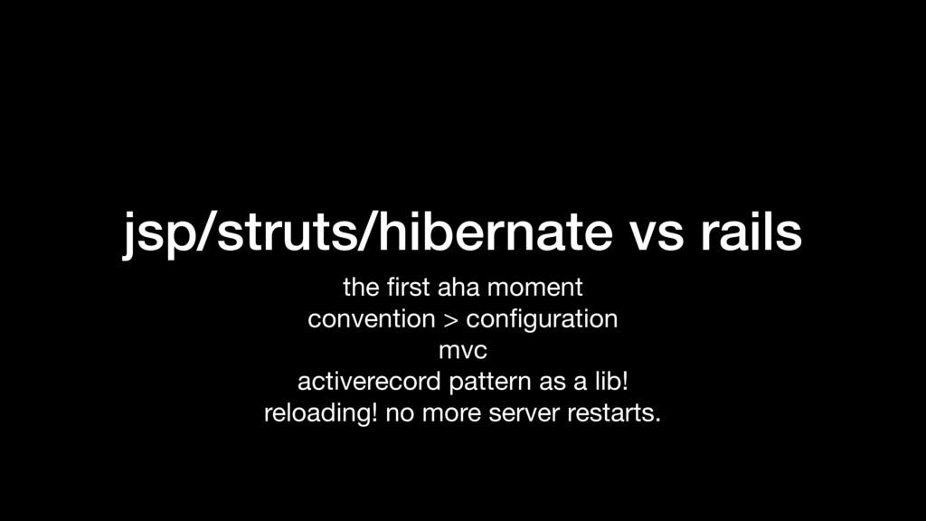 jsp/struts/hibernate vs rails the first aha mome...