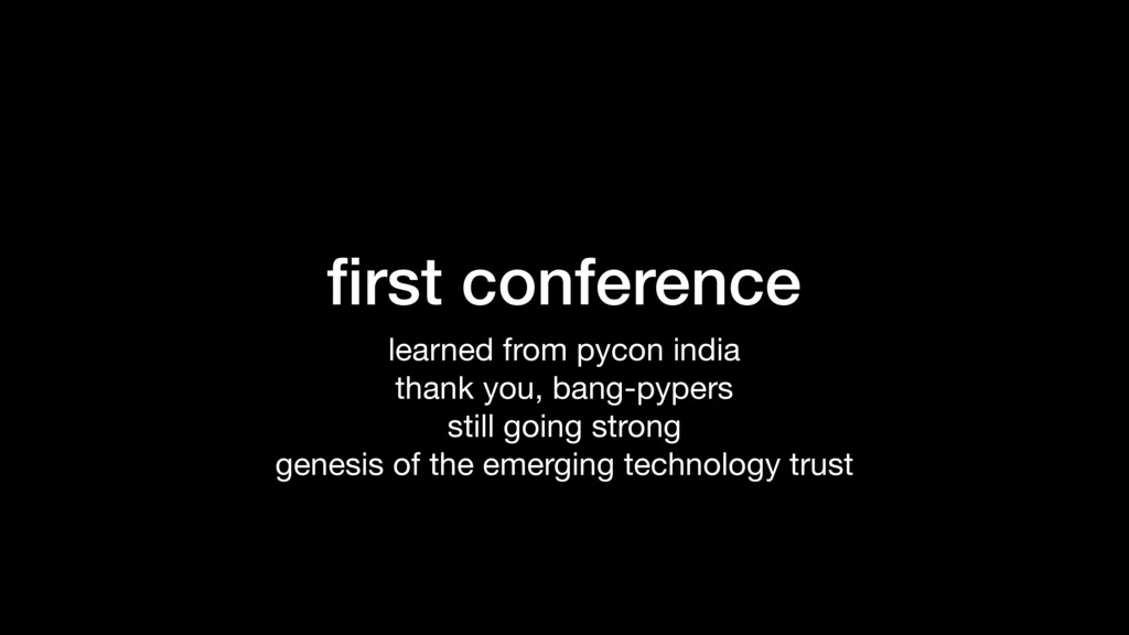 first conference learned from pycon india  thank...