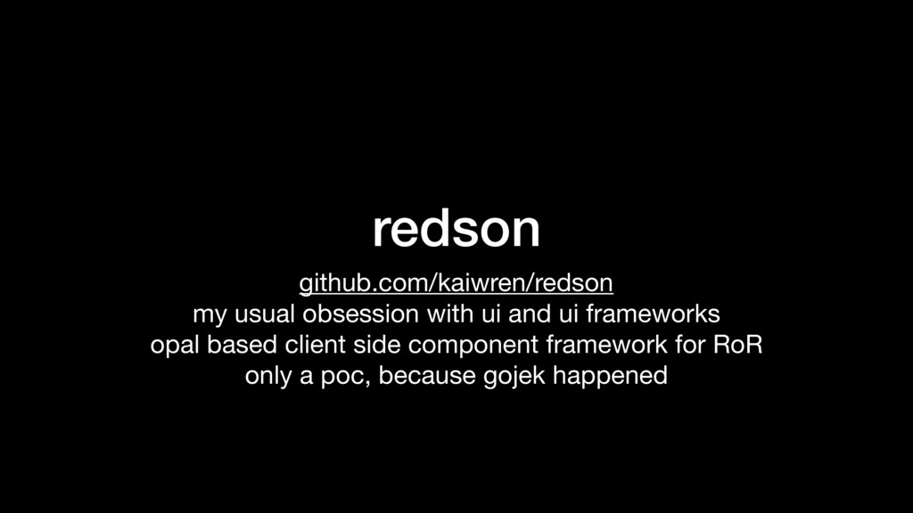 redson github.com/kaiwren/redson  my usual obse...