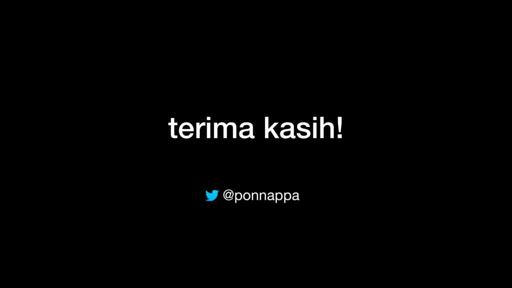 terima kasih! @ponnappa
