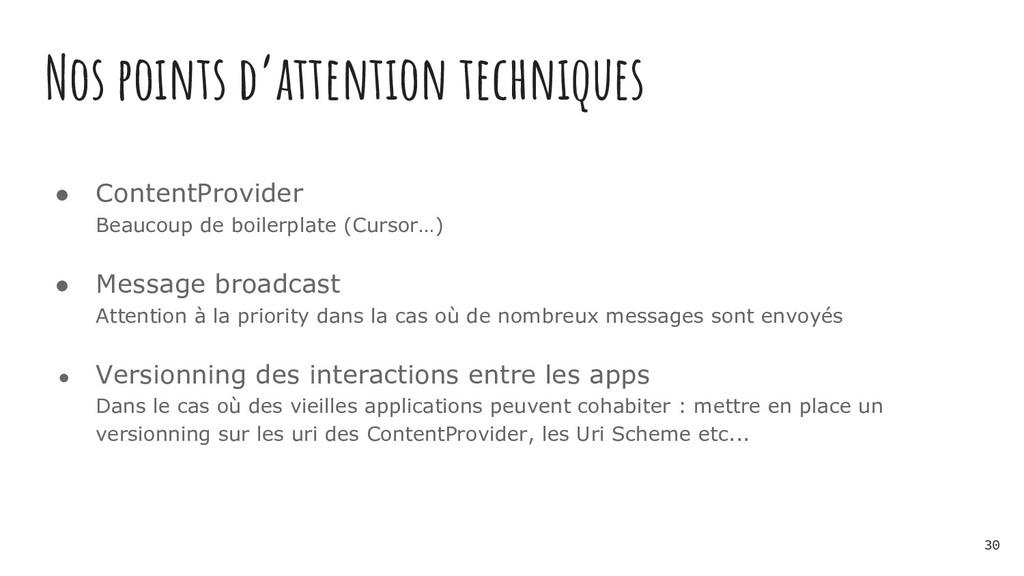 Nos points d'attention techniques ● ContentProv...